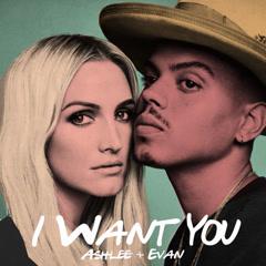 I Want You (Single) - ASHLEE, Evan