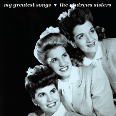 My Greatest Songs - The Andrews Sisters