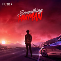 Something Human (Single) - Muse