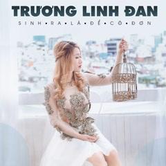 Sinh Ra Là Để Cô Đơn (Single)