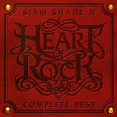 SIAM SHADE XI COMPLETE BEST ~HEART OF ROCK~ CD2 - Siam Shade