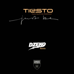 Just Be (Dzeko Remix) - Tiësto