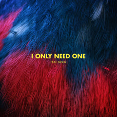 I Only Need One (Single)