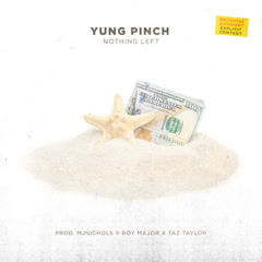 Nothing Left (Single) - Yung Pinch
