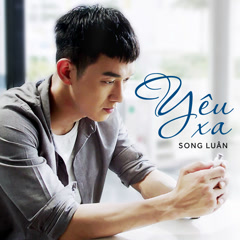 Yêu Xa (Single) - Song Luân