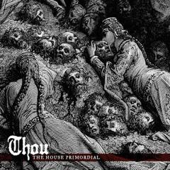 The House Primordial - Thou