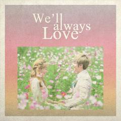 We'll Always Love (Single)