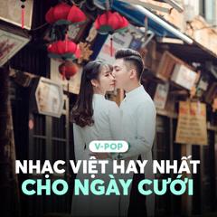 Nhạc Việt Hay Nhất Cho Ngày Cưới