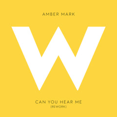 Can You Hear Me (Rework) - Amber Mark