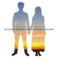 Love Is Bigger Than Anything In Its Way (HP Hoeger Rusty Egan Remixes) - U2