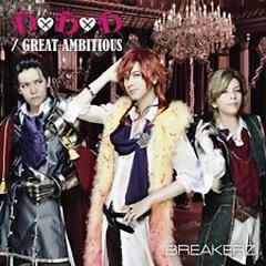 D X D X D / Great Ambitious -Single Version- - BreakerZ