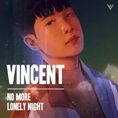 No More Lonely Night (Single) - Vincent