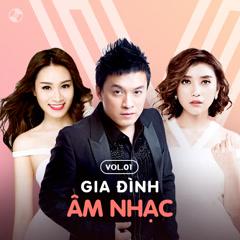 Gia Đình Âm Nhạc Vol 1 - Lam Trường, Minh Thư, Tiêu Châu Như Quỳnh