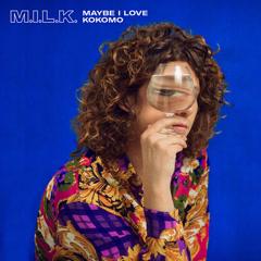 Maybe I Love Kokomo (EP) - M.I.L.K