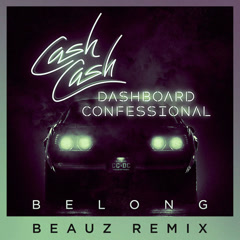 Belong (BEAUZ Remix) - Cash Cash, Dashboard Confessional