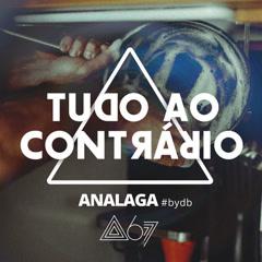 Tudo Ao Contrário (Single) - ANALAGA, Atitude 67