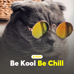 K-Pop Be Kool Be Chill - Various Artists
