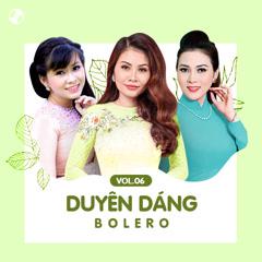 Duyên Dáng Bolero Vol 6 - Various Artists