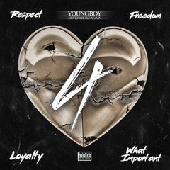 4Respect 4Freedom 4Loyalty 4WhatImportant - Youngboy Never Broke Again