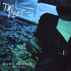 Hurt People (Single) - Two Feet