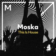 This Is House (Single) - Moska