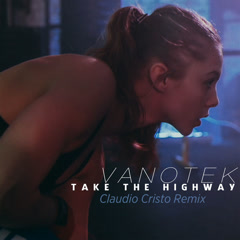 Take The Highway (Claudio Cristo Remix) - Vanotek