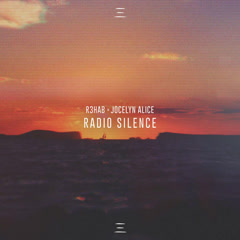 Radio Silence (Single) - R3hab, Jocelyn Alice