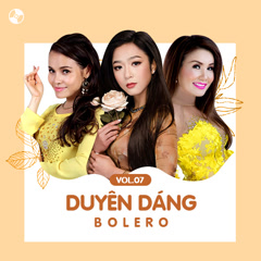 Duyên Dáng Bolero Vol 7 - Various Artists