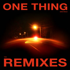 One Thing (Remixes, Vol. 2) - San Holo