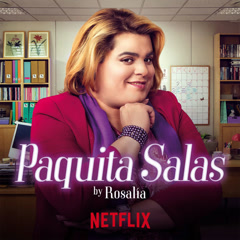 Ay Paquita (Performed By ROSALÍA) - Paquita Salas
