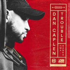 Trouble (Single) - Dan Caplen