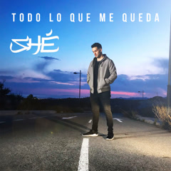 Todo Lo Que Me Queda (Single) - Shé
