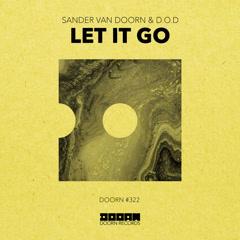 Let It Go (Single) - Sander Van Doorn, D.O.D