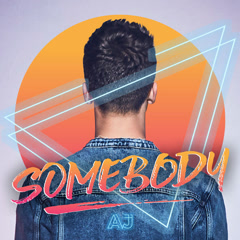 Somebody (Single) - AJ Mitchell