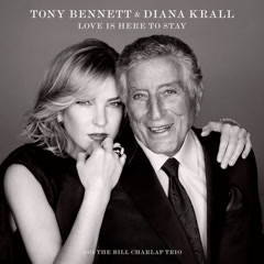 Love Is Here To Stay - Tony Bennett, Diana Krall