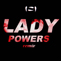Lady Powers (SLUMBERJACK Remix) - Vera Blue
