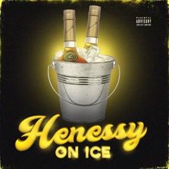 Hennessy On Ice (Single)