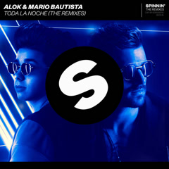 Toda La Noche (The Remixes) - Alok, Mario Bautista