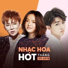 Nhạc Hoa Hot Tháng 9/2018