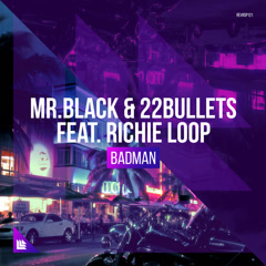 Badman (Single) - Mr.Black, 22Bullets