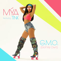 G.M.O. (Got My Own) - Mya