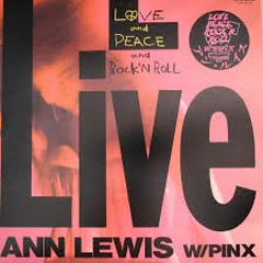 LOVE and PEACE and Rock'N RoLL - Ann Lewis