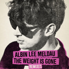The Weight Is Gone (Remixes) - Albin Lee Meldau