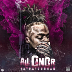 All Cancer (Single) - Jaydayoungan