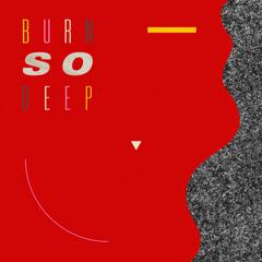 Burn So Deep (Single)