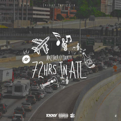 72hrs In Atl (EP) - Mr2theP, Daylyt