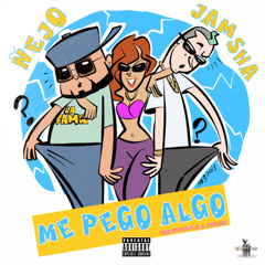 Me Pegó Algo (Single) - Nẽjo, Jamsha
