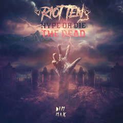 Hype Or Die: The Dead (EP) - Riot Ten