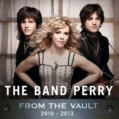 From The Vault: 2010-2013 (EP) - The Band Perry