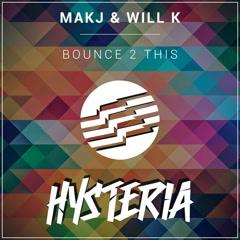 Bounce 2 This (Single) - Makj, Will K
